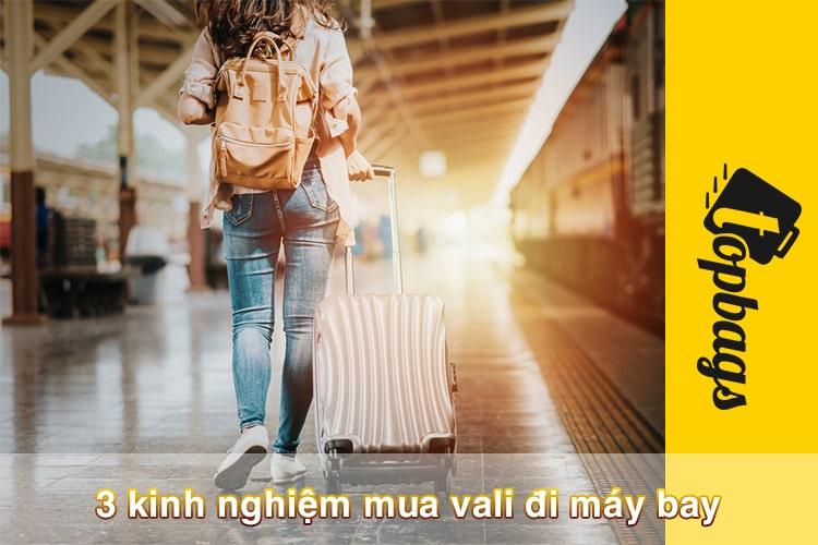 3 kinh nghiệm mua vali đi máy bay-min