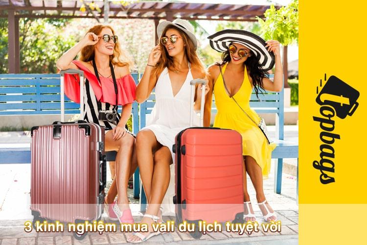 3 kinh nghiệm mua vali du lịch tuyệt vời