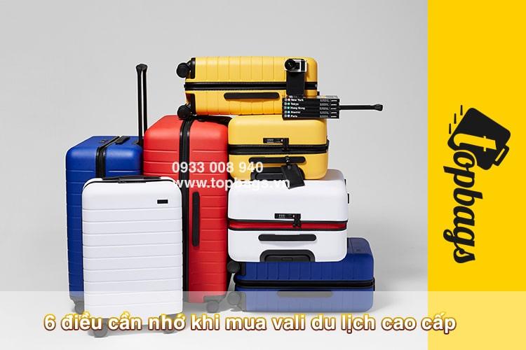 6 điều cần nhớ khi mua vali du lịch cao cấp
