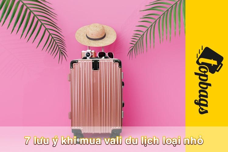 7 lưu ý khi mua vali du lịch loại nhỏ-min