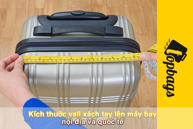 Kích thước vali xách tay lên máy bay nội địa và quốc tế