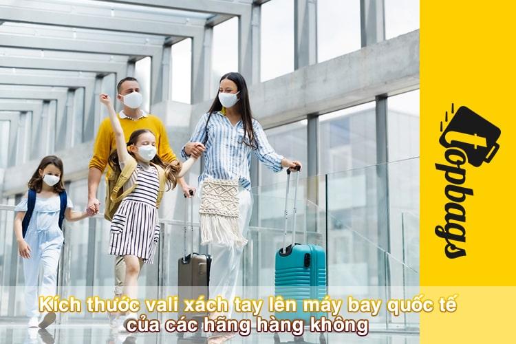 Kích thước vali xách tay lên máy bay quốc tế của các hãng hàng không
