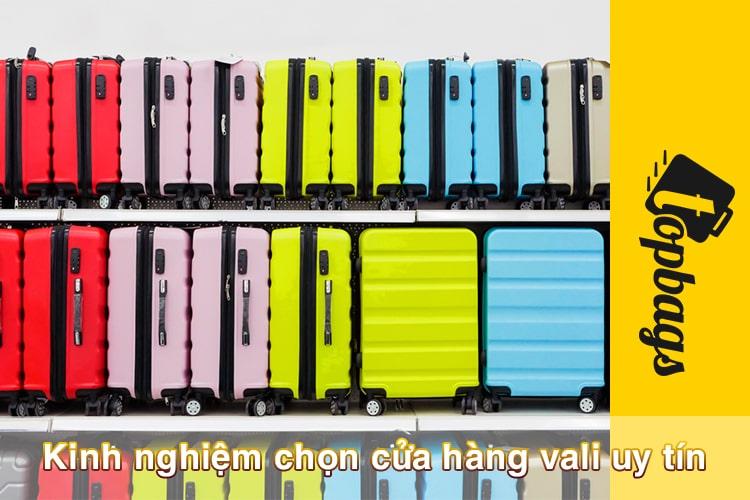 Kinh nghiệm chọn cửa hàng vali uy tín, chính hãng tại TPHCM