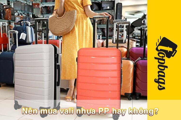 Nên mua vali nhựa PP hay không-min