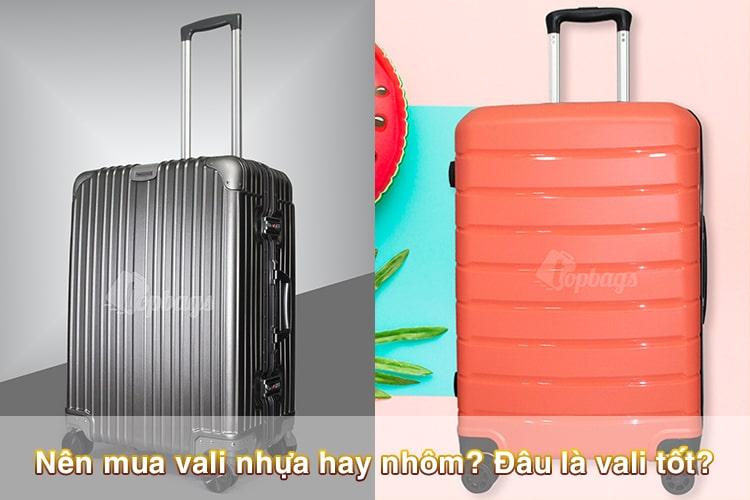Nên mua vali nhựa hay nhôm? Đâu là vali tốt?
