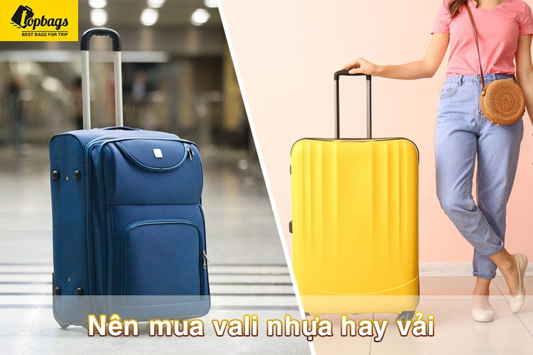 Nên mua vali nhựa hay vải-min