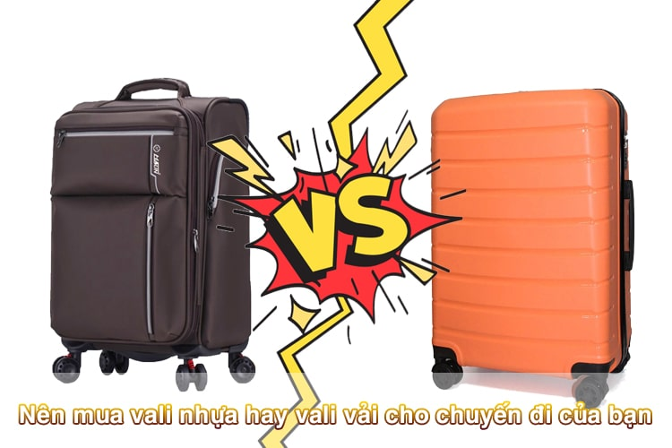 Nên mua vali nhựa hay vali vải cho chuyến đi của bạn