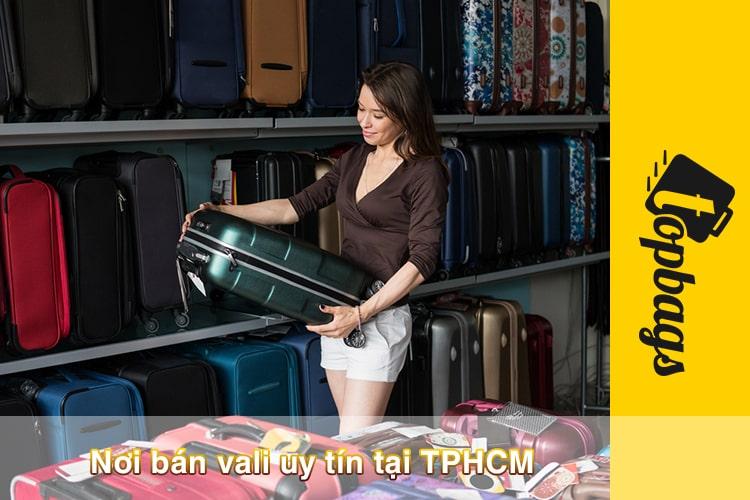 Nơi bán vali uy tín tại TPHCM