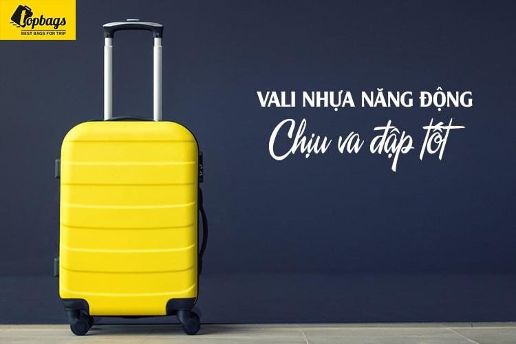 VALI NHỰA CHỊU VA ĐẬP-mua vali kéo nhựa hay vải