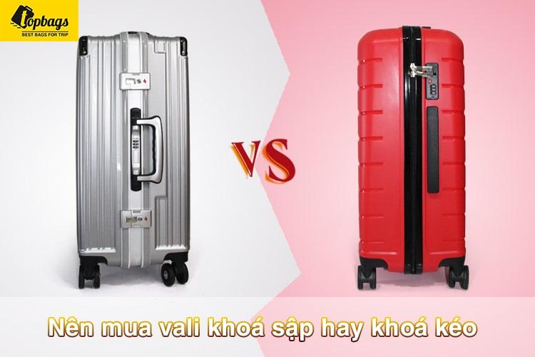 Nên mua vali khóa sập hay vali khóa kéo? Ưu điểm, nhược điểm như thế nào?